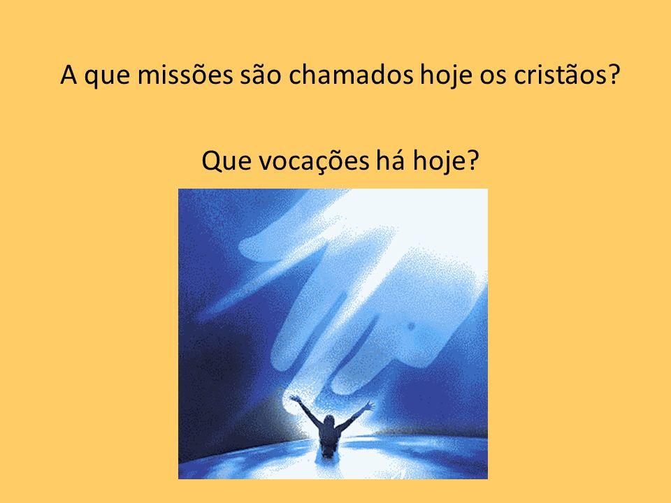 A que missões são chamados hoje os cristãos Que vocações há hoje