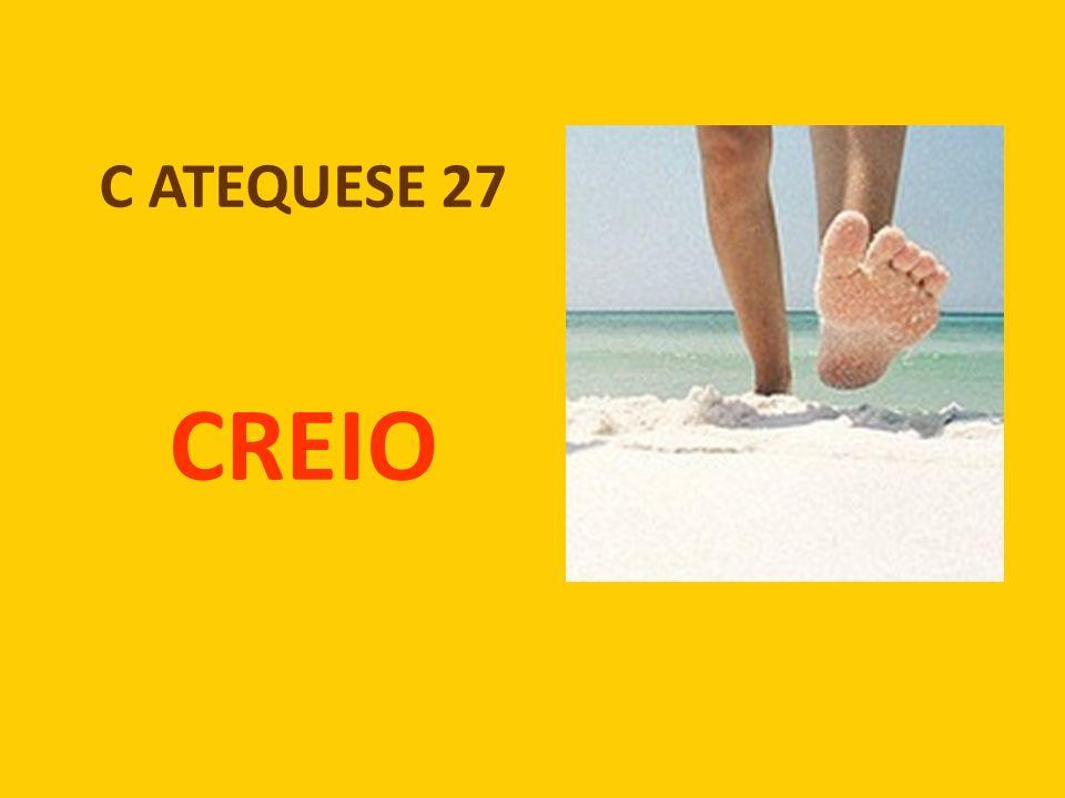 C ATEQUESE 27 CREIO