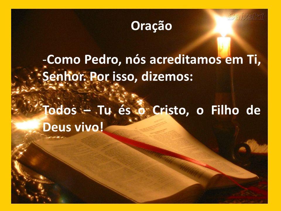 Oração Como Pedro, nós acreditamos em Ti, Senhor.