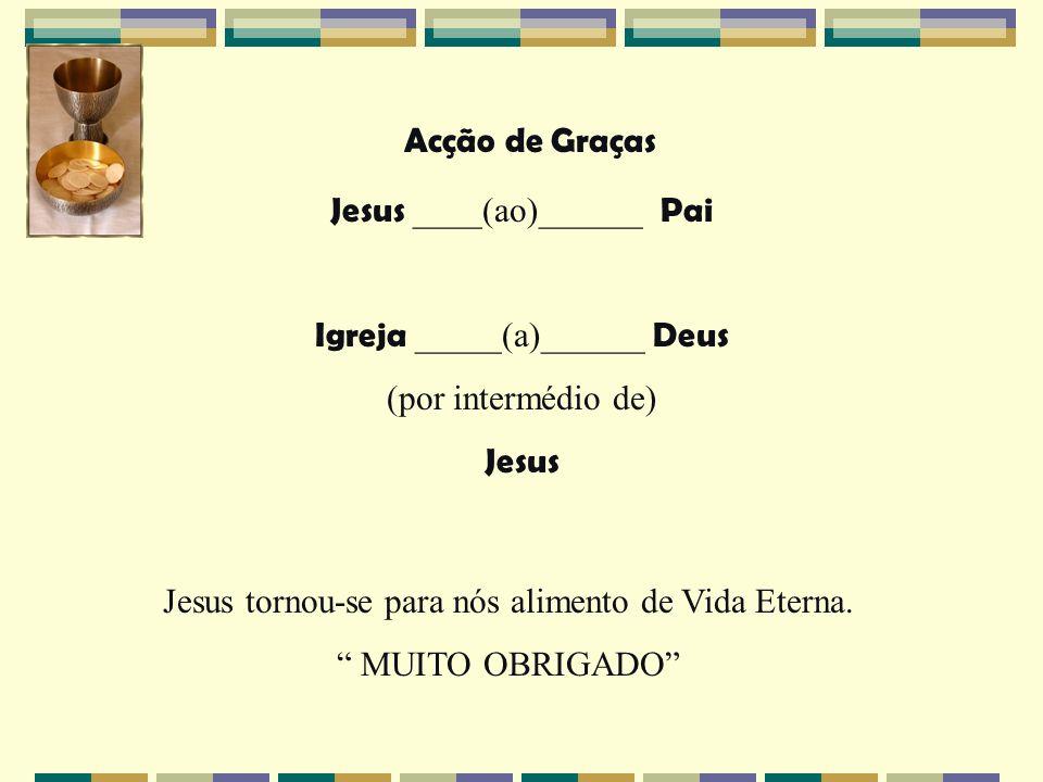 Jesus ____(ao)______ Pai