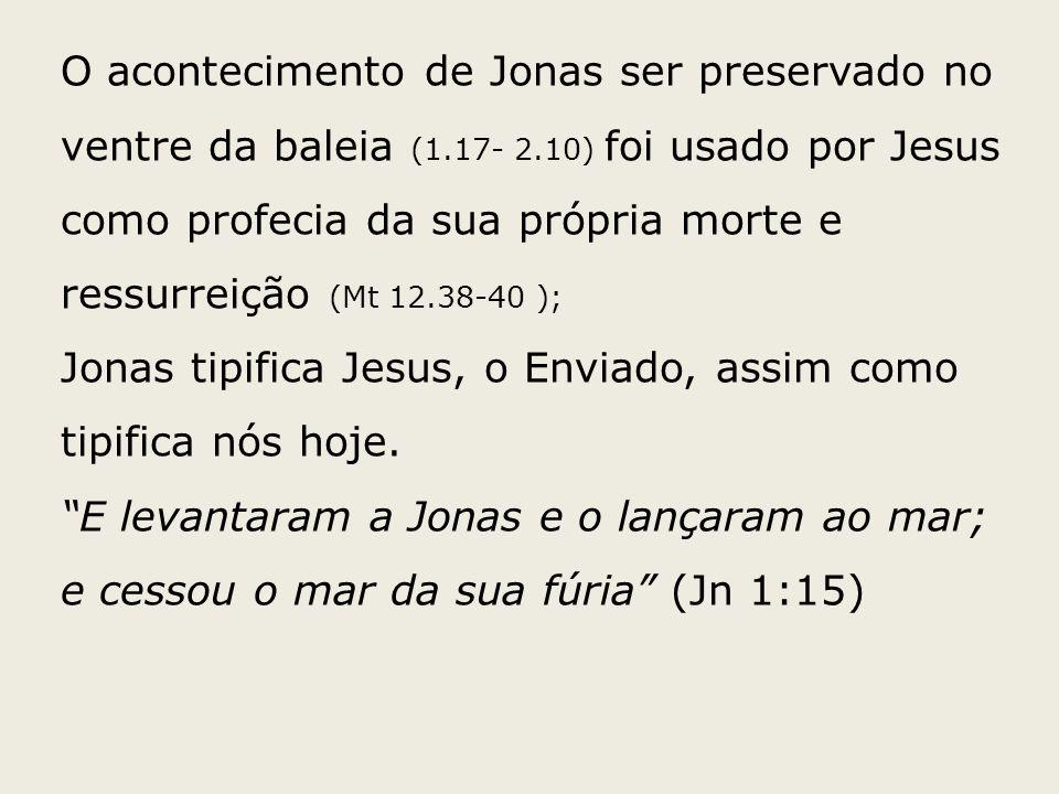 O acontecimento de Jonas ser preservado no ventre da baleia (1. 17- 2