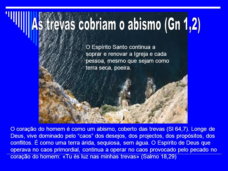 As trevas cobriam o abismo (Gn 1,2)