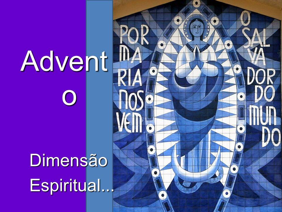 Advento Dimensão Espiritual...