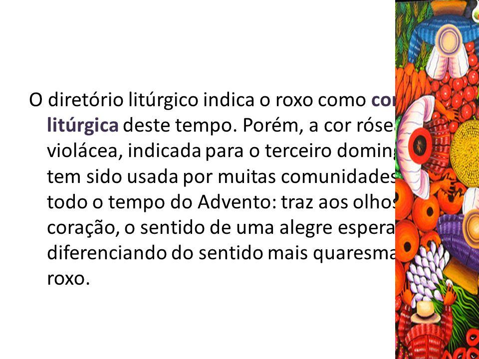 O diretório litúrgico indica o roxo como cor litúrgica deste tempo