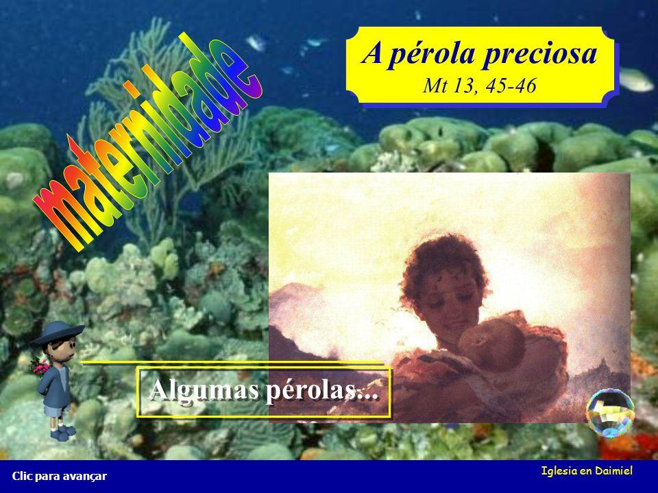 A pérola preciosa maternidade Algumas pérolas... Mt 13, 45-46