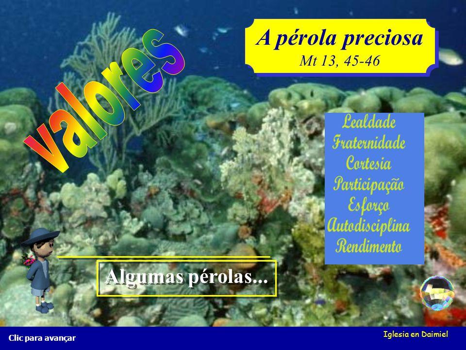 A pérola preciosa valores Algumas pérolas... Mt 13, 45-46
