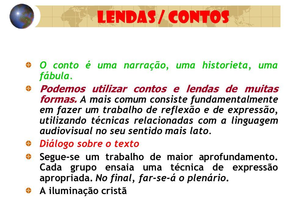LENDAS / CONTOS O conto é uma narração, uma historieta, uma fábula.