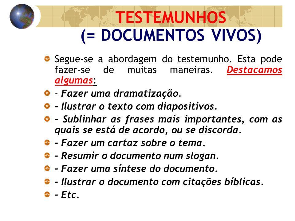 TESTEMUNHOS (= DOCUMENTOS VIVOS)