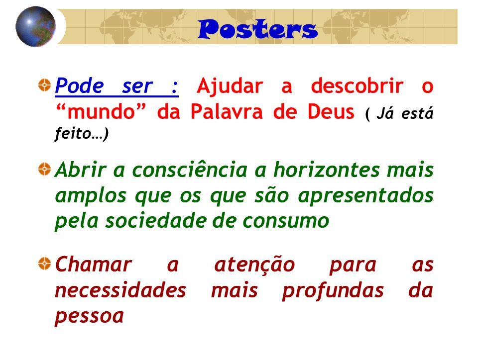 Posters Pode ser : Ajudar a descobrir o mundo da Palavra de Deus ( Já está feito…)