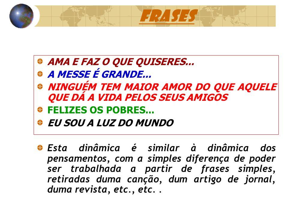 FRASES AMA E FAZ O QUE QUISERES... A MESSE É GRANDE...