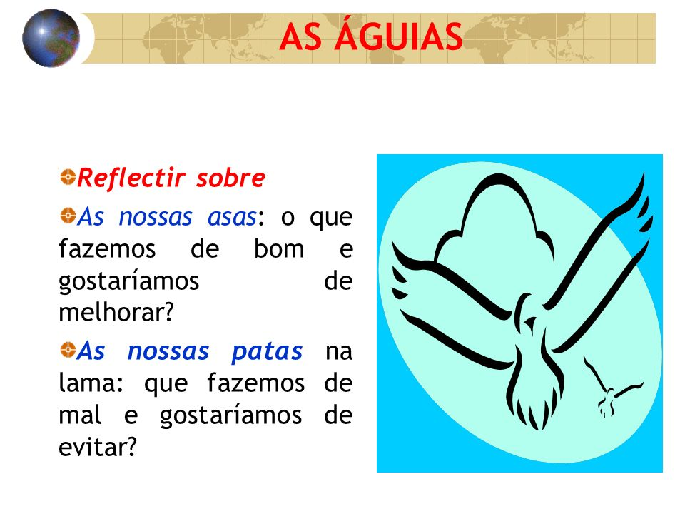 AS ÁGUIAS Reflectir sobre