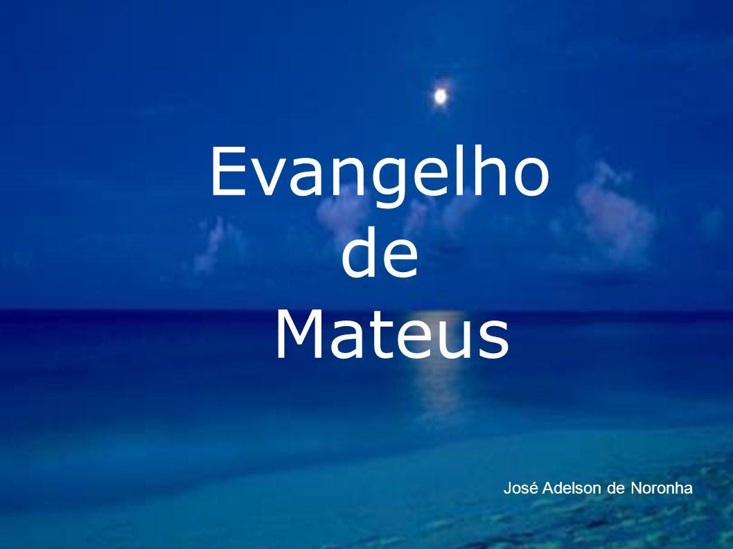 Evangelho de Mateus José Adelson de Noronha