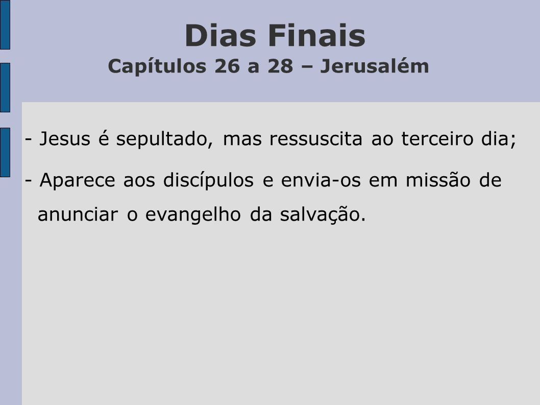 Dias Finais Capítulos 26 a 28 – Jerusalém
