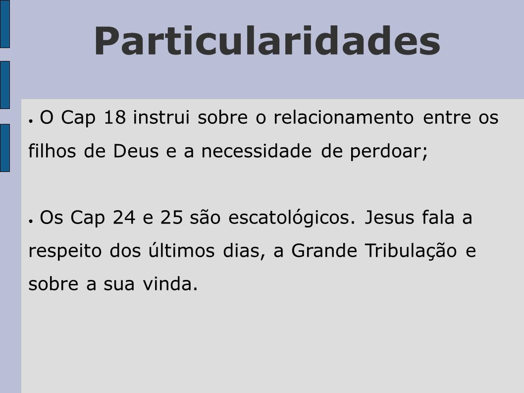 ParticularidadesO Cap 18 instrui sobre o relacionamento entre os filhos de Deus e a necessidade de perdoar;