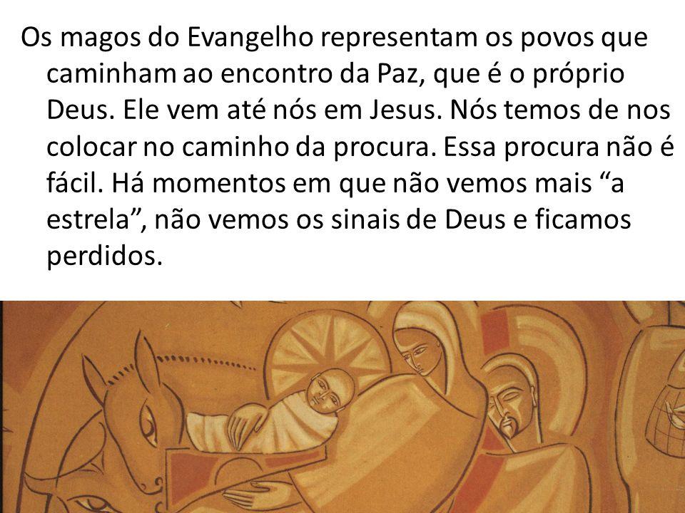 Os magos do Evangelho representam os povos que caminham ao encontro da Paz, que é o próprio Deus.