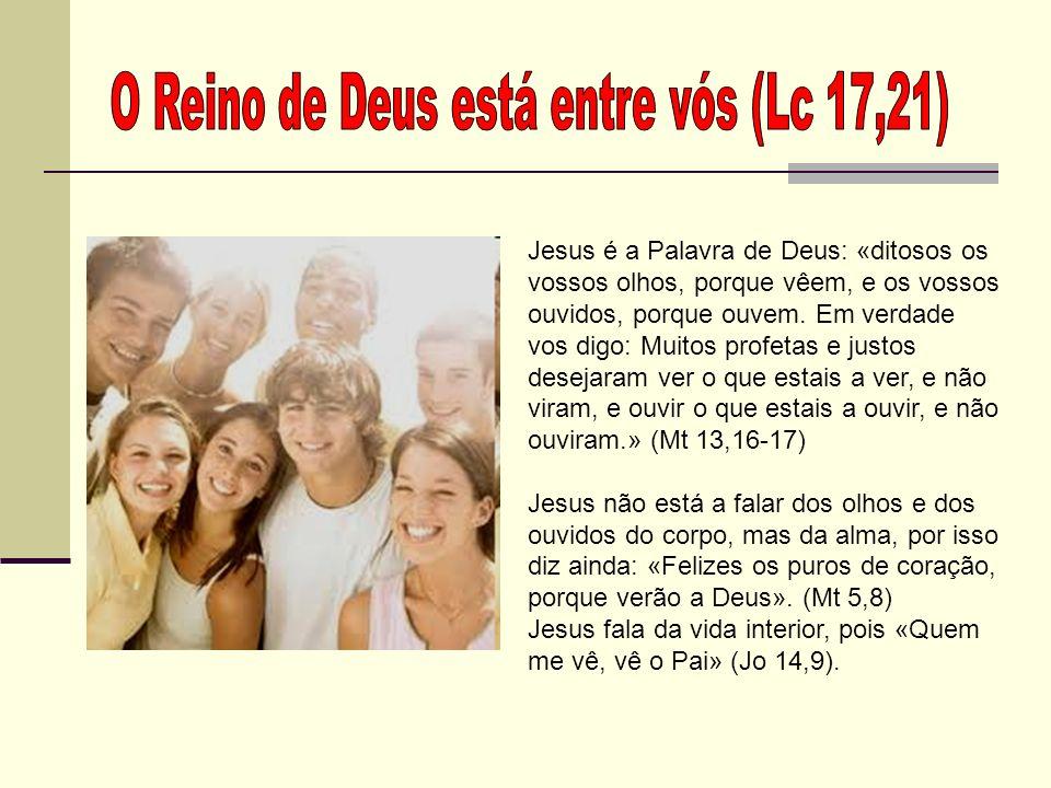 O Reino de Deus está entre vós (Lc 17,21)