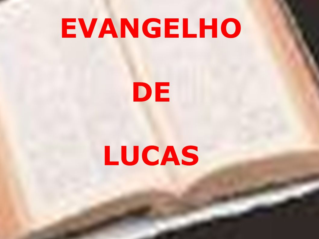 EVANGELHO DE LUCAS José Adelson de Noronha