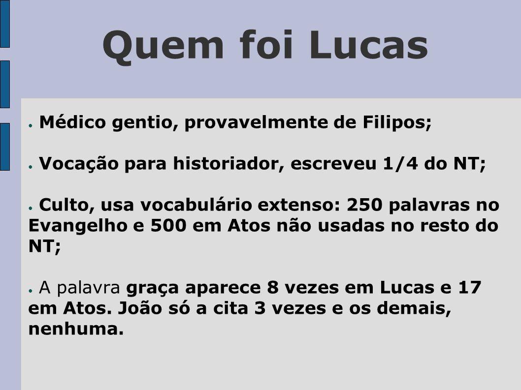 Quem foi Lucas Médico gentio, provavelmente de Filipos;