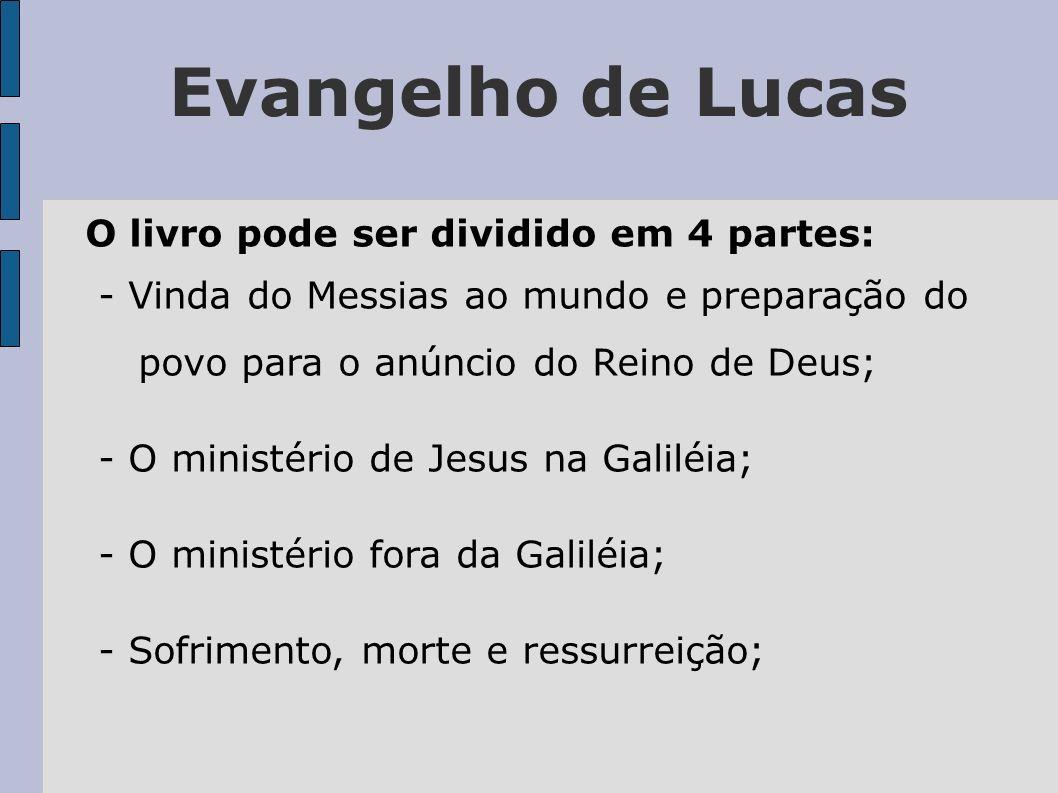 Evangelho de Lucas O livro pode ser dividido em 4 partes: