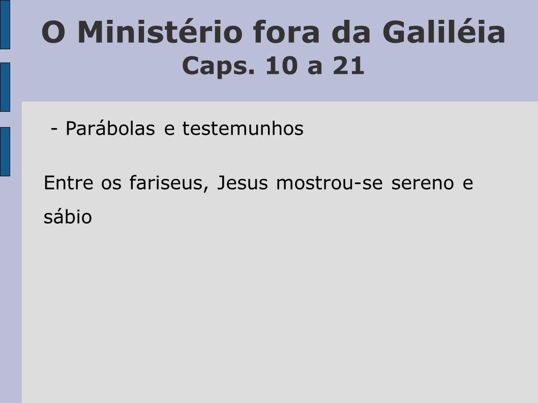 O Ministério fora da Galiléia Caps. 10 a 21