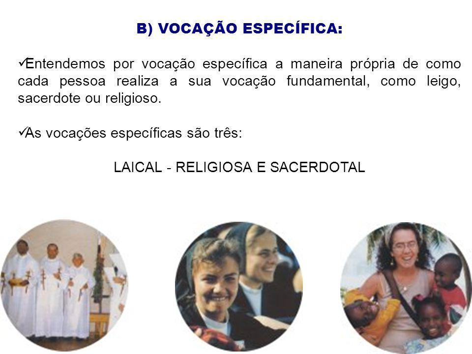 B) VOCAÇÃO ESPECÍFICA: