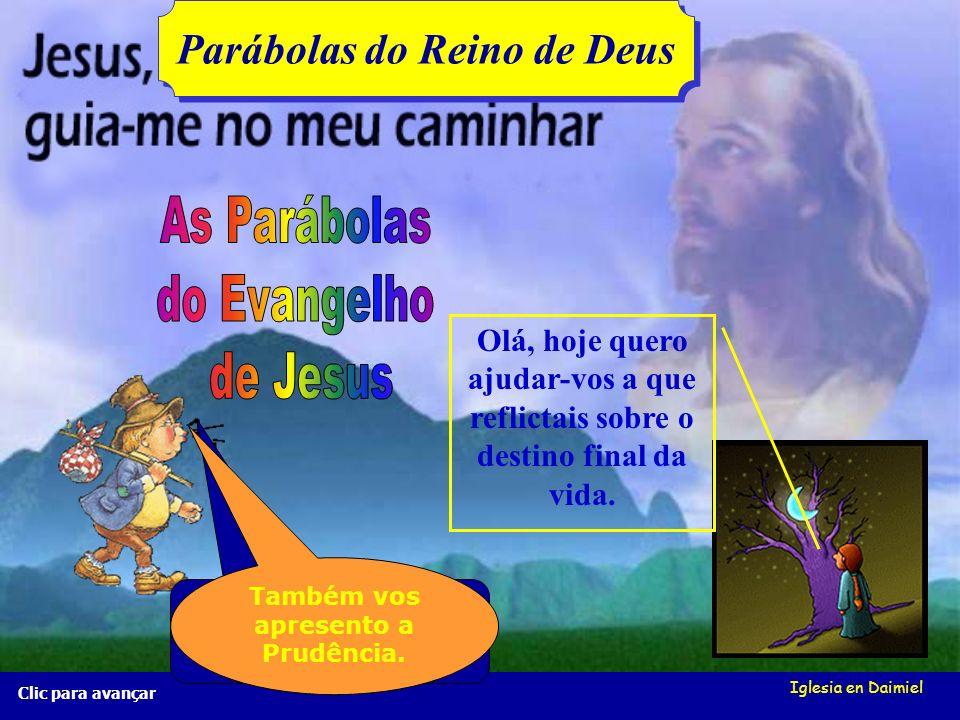 Parábolas do Reino de Deus Também vos apresento a Prudência.