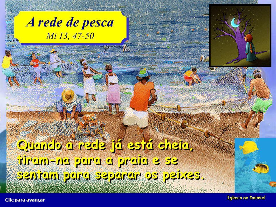 A rede de pesca Mt 13, 47-50. Quando a rede já está cheia, tiram-na para a praia e se sentam para separar os peixes.