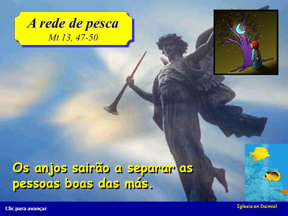 A rede de pesca Os anjos sairão a separar as pessoas boas das más.