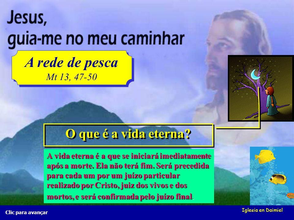 A rede de pesca O que é a vida eterna Mt 13, 47-50