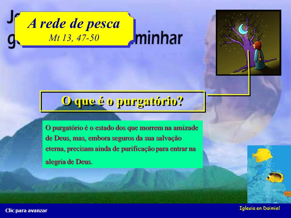 A rede de pesca O que é o purgatório Mt 13, 47-50