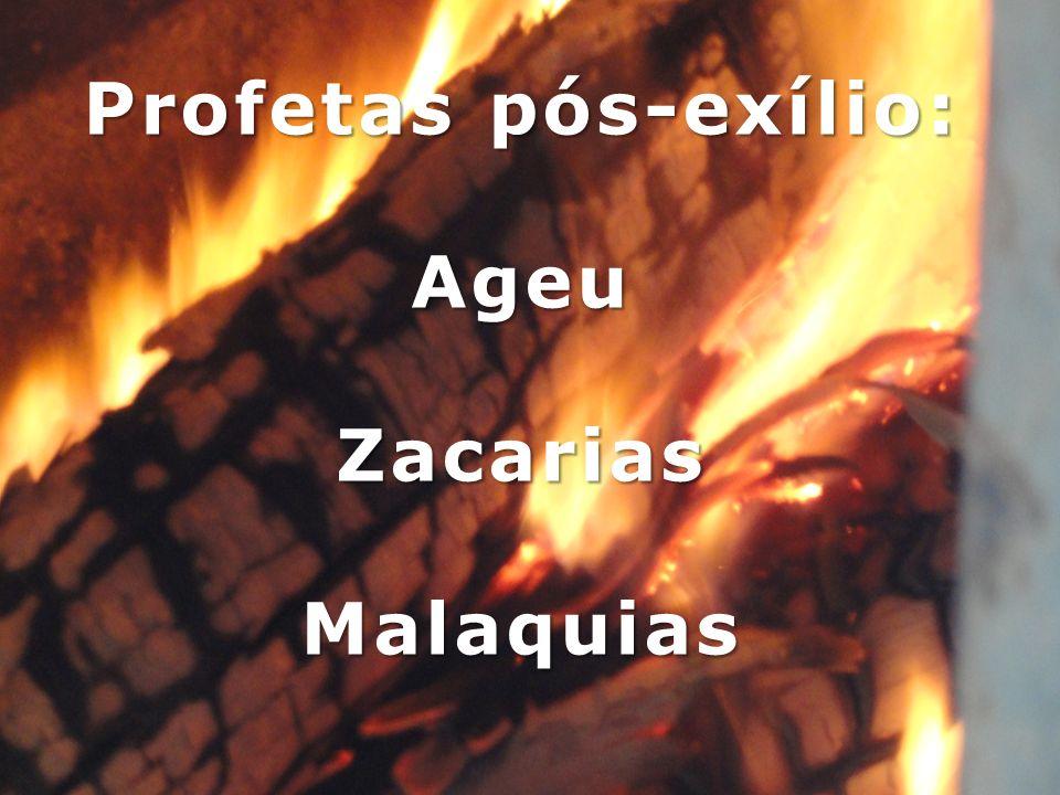 Profetas pós-exílio: Ageu Zacarias Malaquias