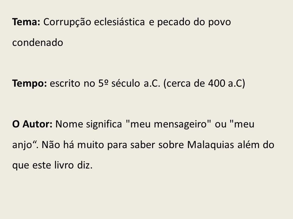Tema: Corrupção eclesiástica e pecado do povo condenado