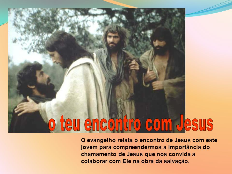 o teu encontro com Jesus