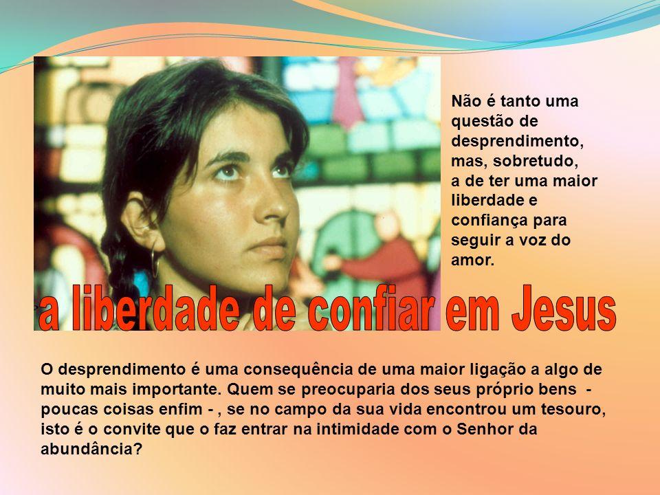 a liberdade de confiar em Jesus