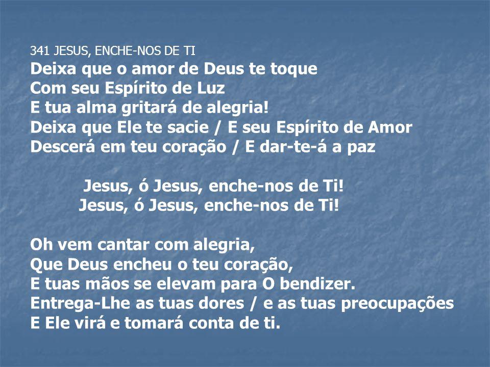 Deixa que o amor de Deus te toque Com seu Espírito de Luz