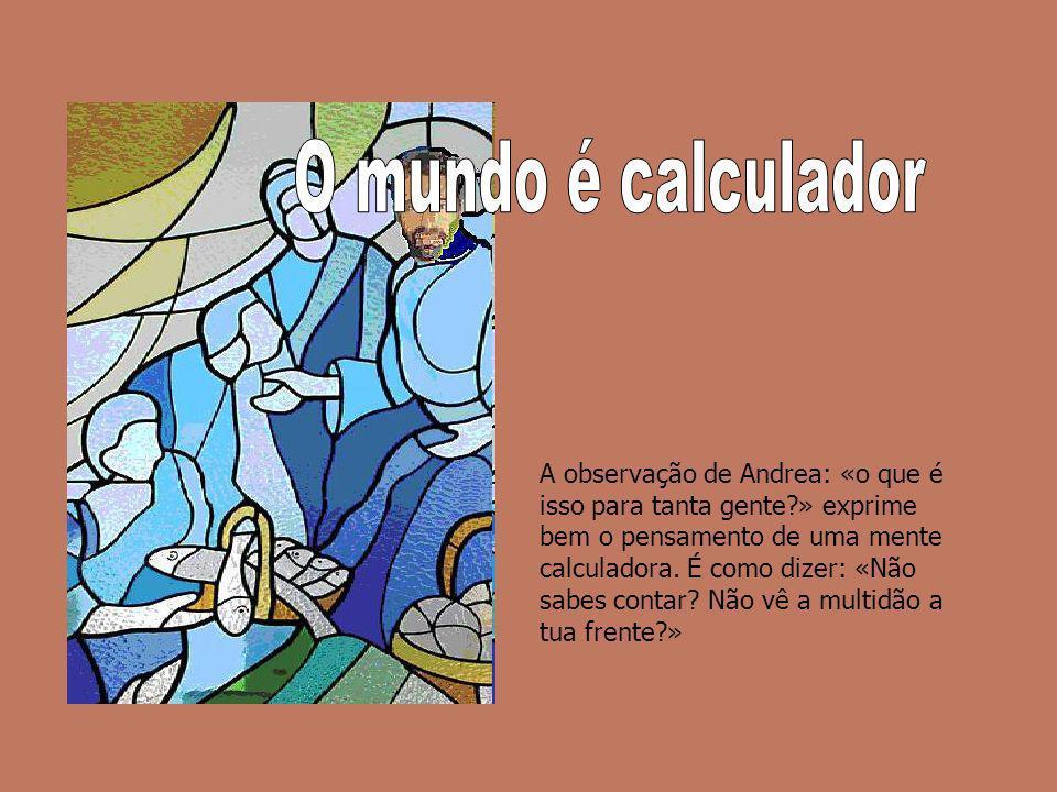 O mundo é calculador