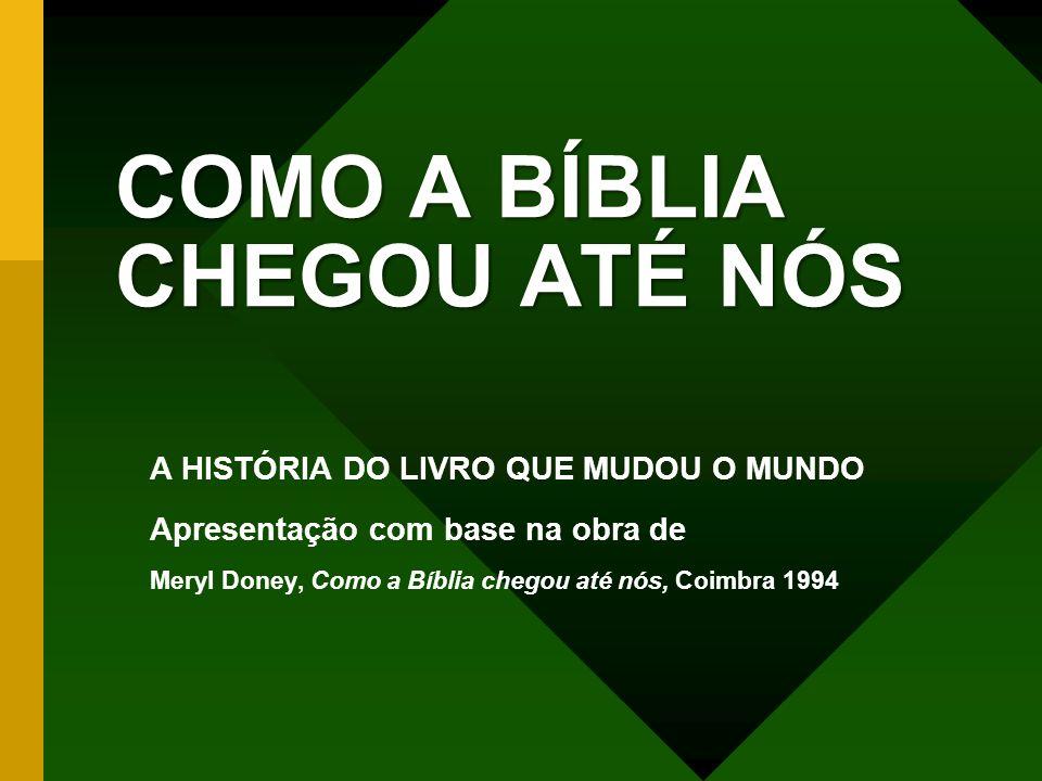 COMO A BÍBLIA CHEGOU ATÉ NÓS