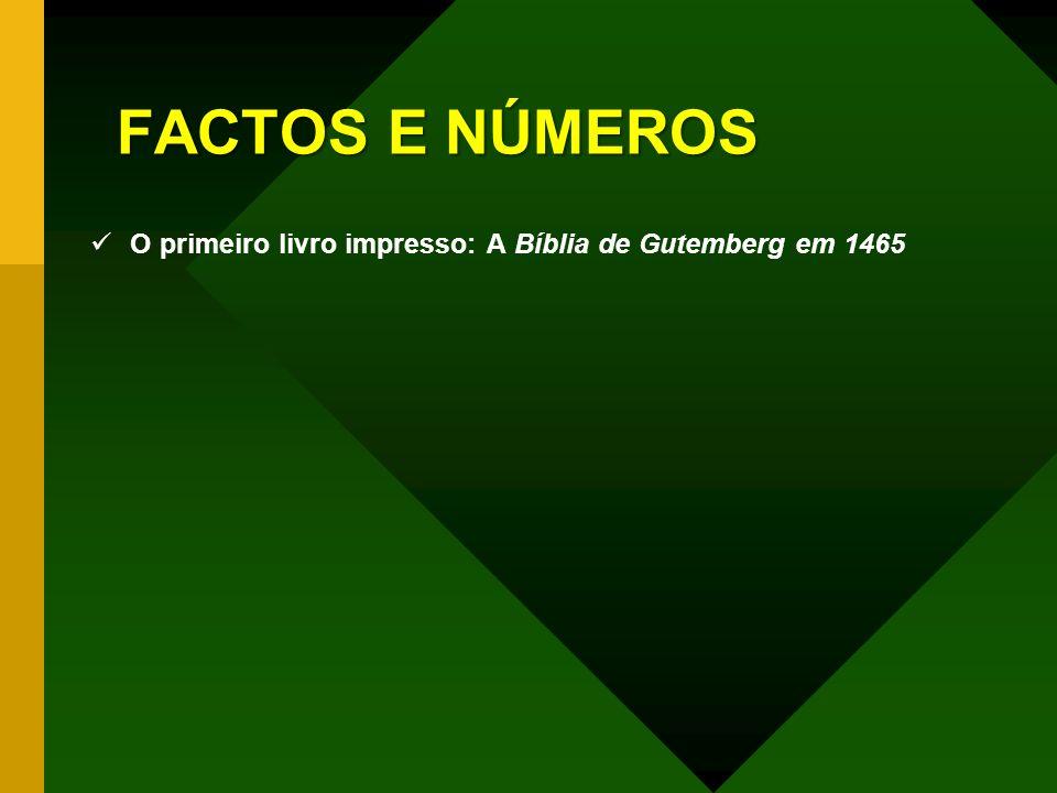 FACTOS E NÚMEROS O primeiro livro impresso: A Bíblia de Gutemberg em 1465
