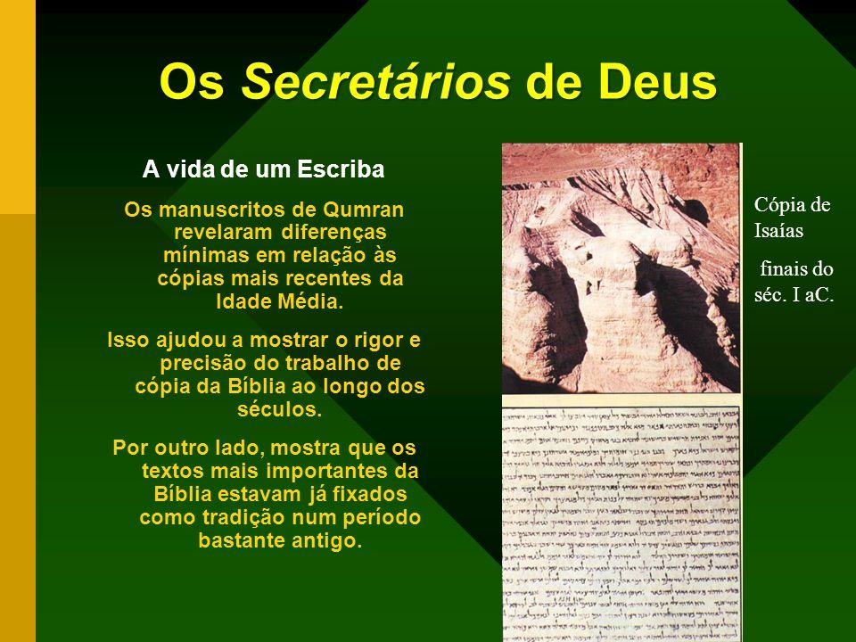 Os Secretários de Deus A vida de um Escriba