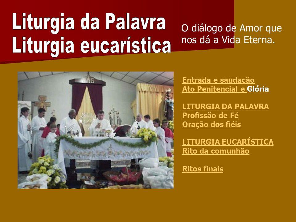 Liturgia da Palavra Liturgia eucarística