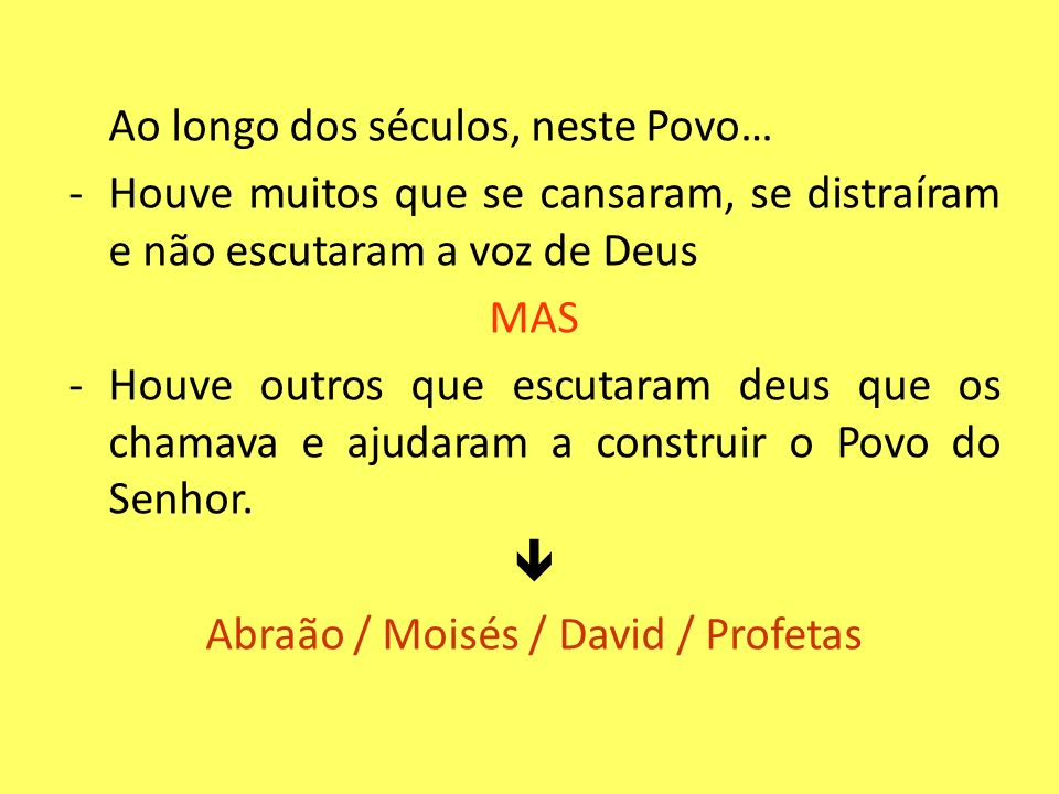 Abraão / Moisés / David / Profetas