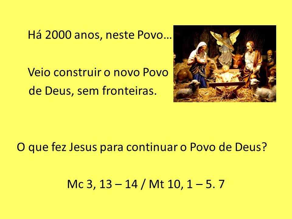Há 2000 anos, neste Povo… nasceu JESUS