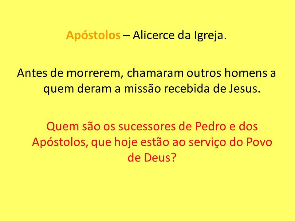 Apóstolos – Alicerce da Igreja