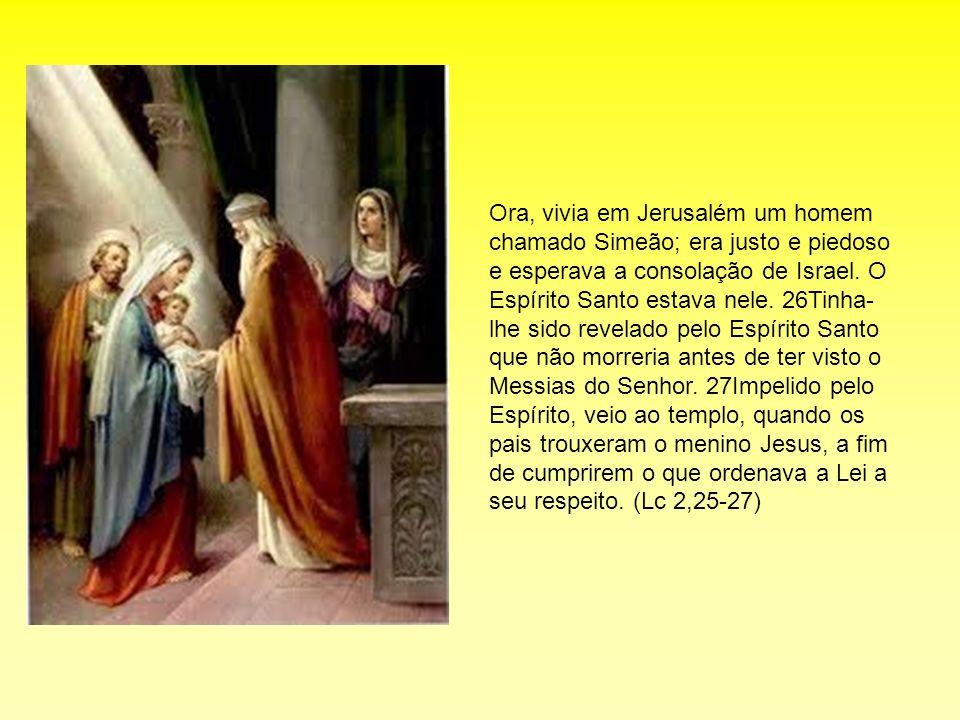 Ora, vivia em Jerusalém um homem chamado Simeão; era justo e piedoso e esperava a consolação de Israel.