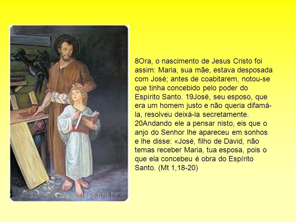 8Ora, o nascimento de Jesus Cristo foi assim: Maria, sua mãe, estava desposada com José; antes de coabitarem, notou-se que tinha concebido pelo poder do Espírito Santo.