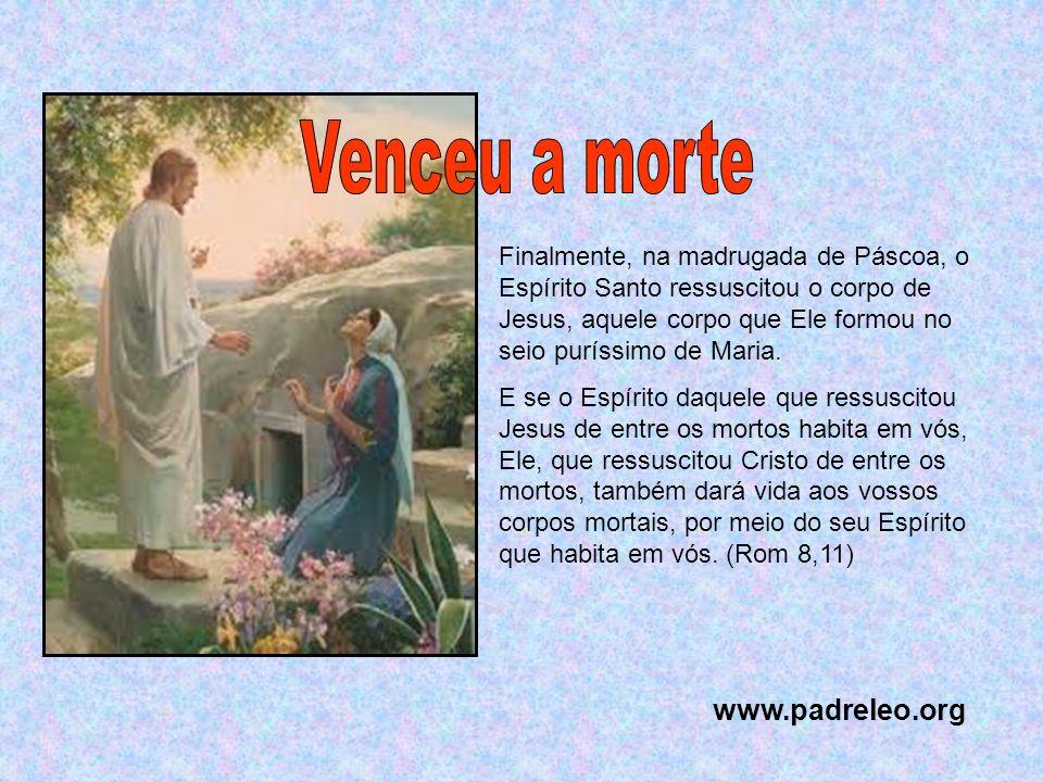 Venceu a morte www.padreleo.org