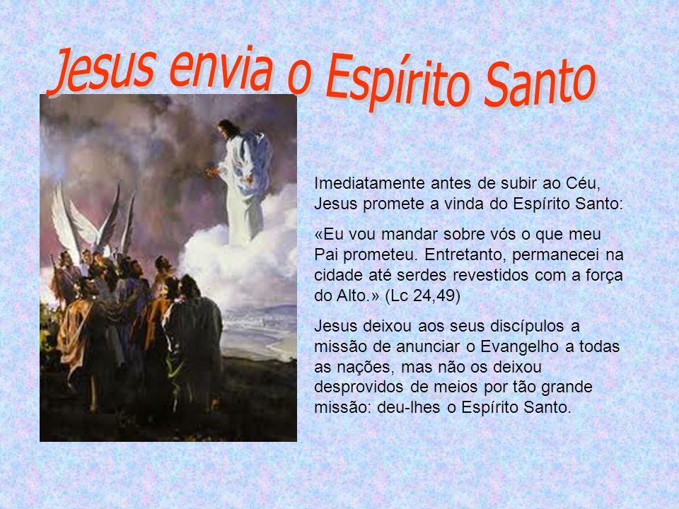 Jesus envia o Espírito Santo