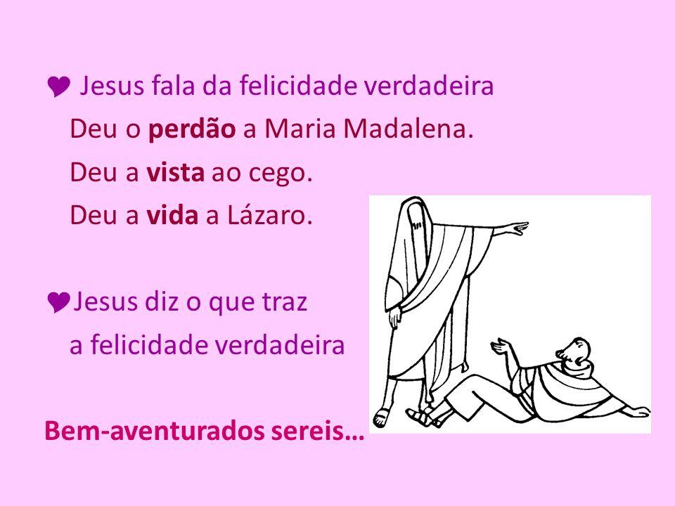  Jesus fala da felicidade verdadeira