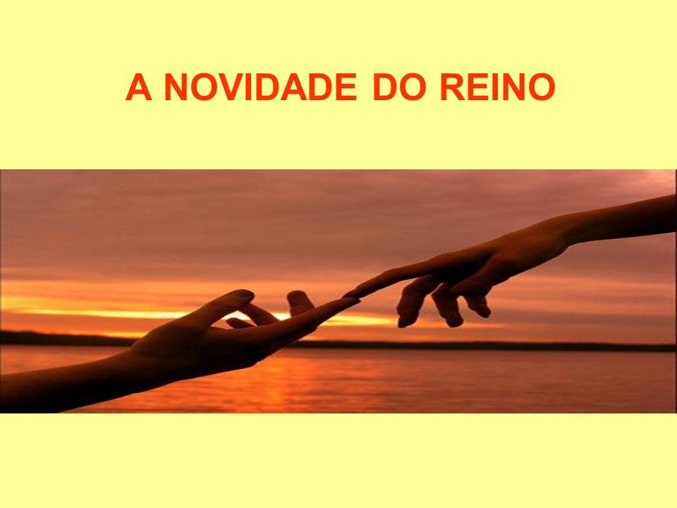 A NOVIDADE DO REINO