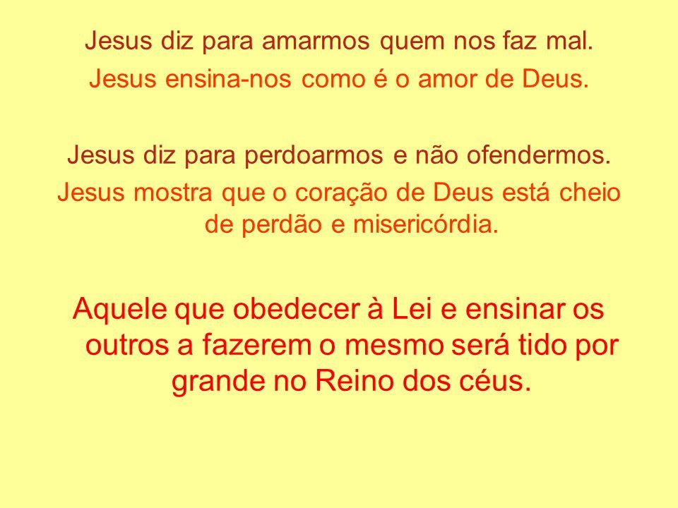 Jesus diz para amarmos quem nos faz mal.